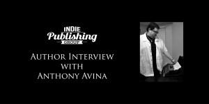 Author Interview Anthony Avina