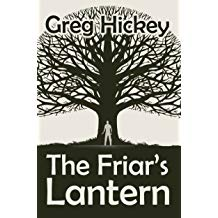 Greg Hickey The Friar's Lantern