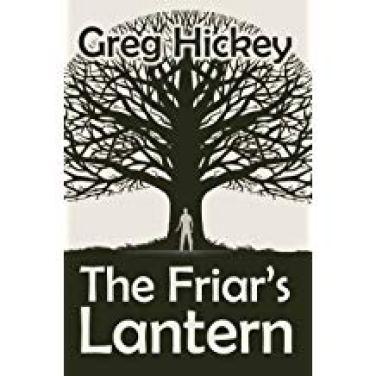 Greg Hickey The Friar's Lantern