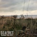 seafret-indie folk-indie music-blank you out-indietude
