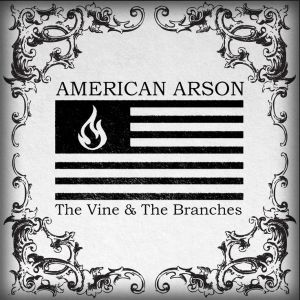 americanarson - vineandthebranches