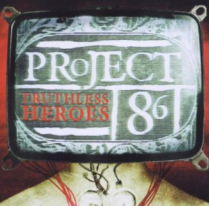 Truthless Heroes - Project 86