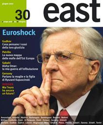East 30 è in edicola. Euroshock, l'Europa si è fermata a mezzo metro dal baratro.