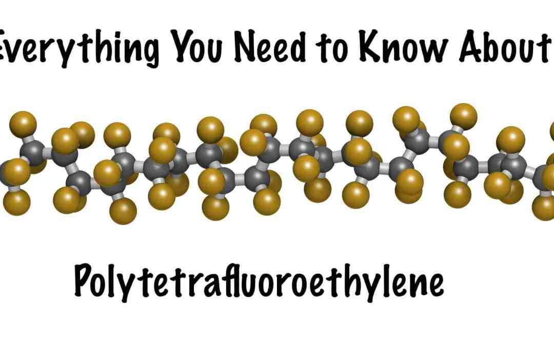 polytetrafluoroethylene