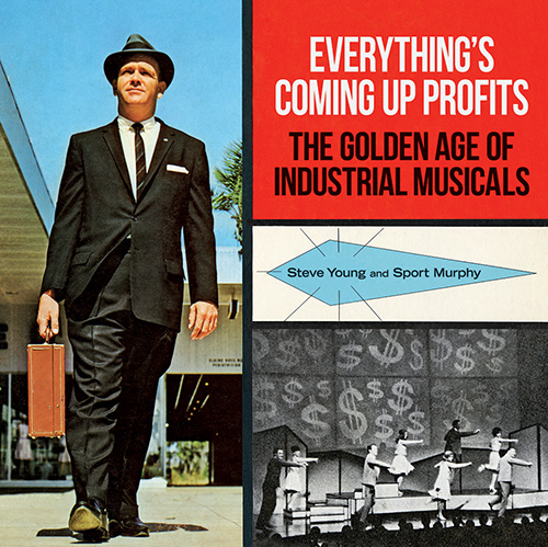 Everything S Coming Up Profits The Golden Age Of Industrial Musicals