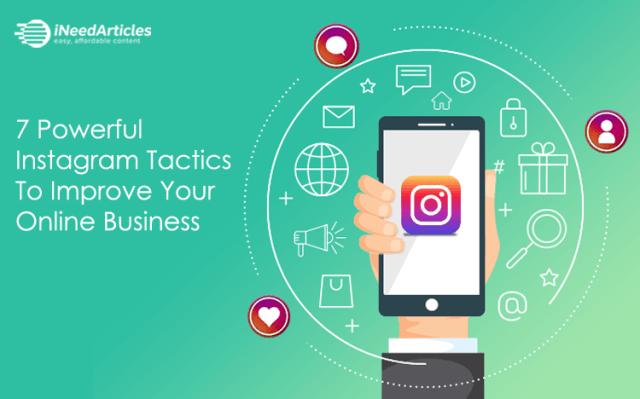 7 Powerful Instagram Tactics To Improve Your Online Business