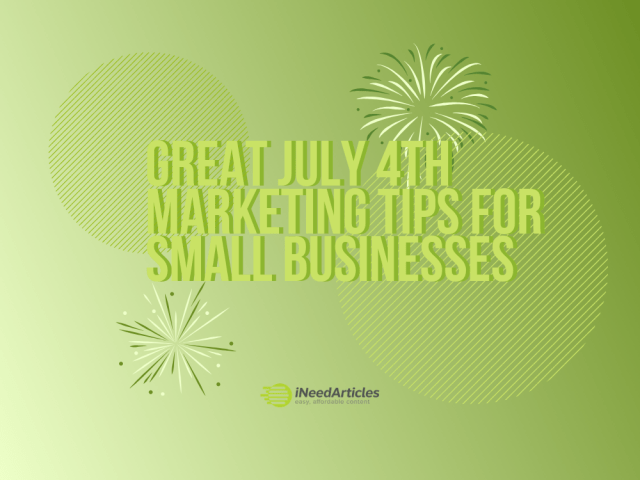 Great July 4th Marketing Tips for Small Businesses