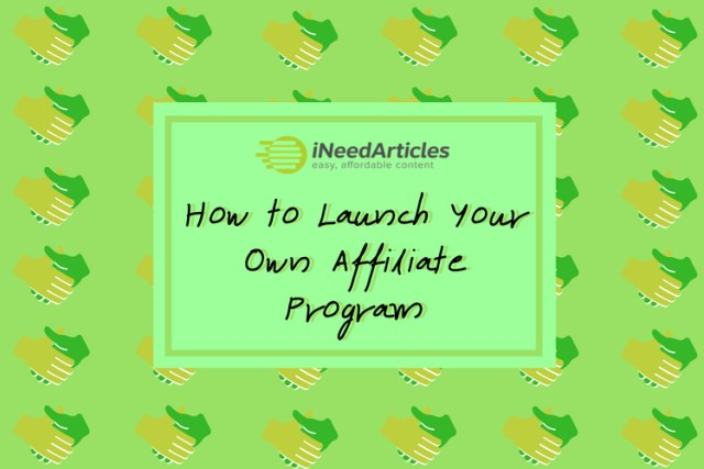 How to Launch Your Own Affiliate Program