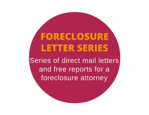 Direct mail letters and reports for a foreclosure attorney