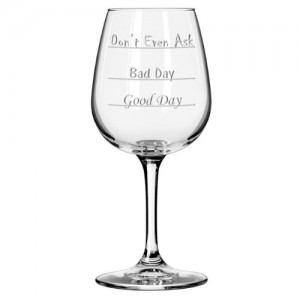Good Day - Bad Day - Don't Even Ask Wine Glass11
