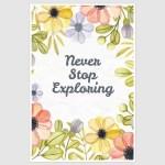 Never Stop Exploring Inspirational Poster (12 x 18 inch)