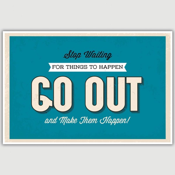 Stop Waiting Inspirational Poster (12 x 18 inch)