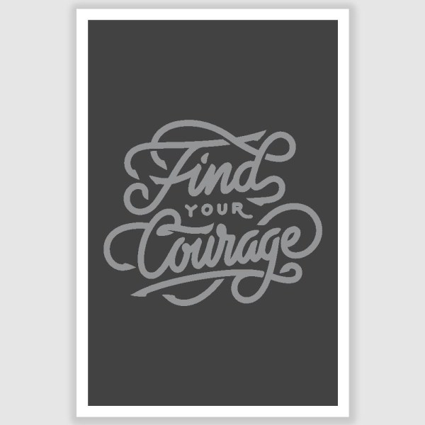 Find Your Courage Inspirational Poster (12 x 18 inch)