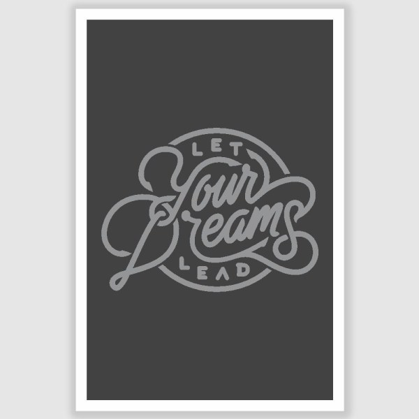 Let Your Dreams Lead Inspirational Poster (12 x 18 inch)