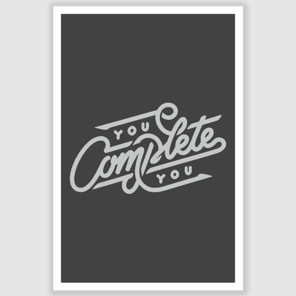 You Complete You Inspirational Poster (12 x 18 inch)