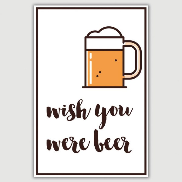 Wish You Were Beer Funny Poster (12 x 18 inch)