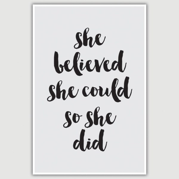 She Believed She Could Inspirational Poster (12 x 18 inch)