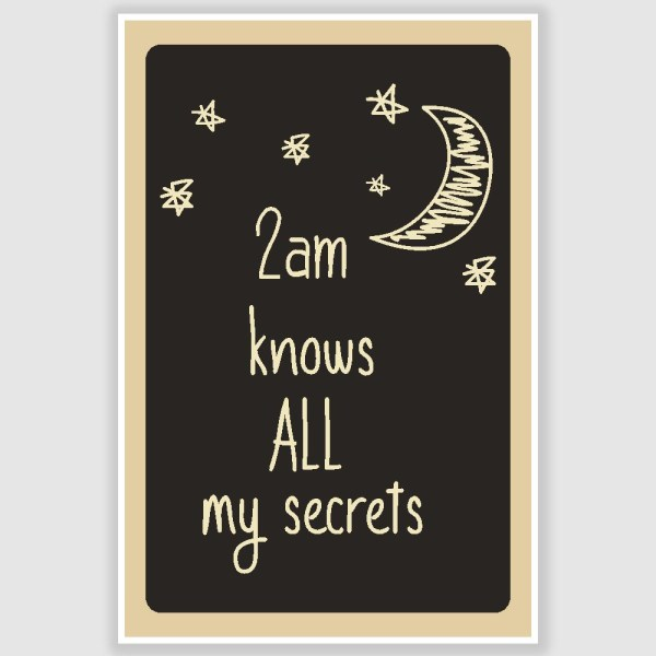 2 AM Knows All My Secrets Poster (12 x 18 inch)