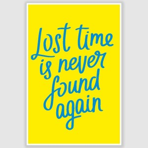 Lost Time Inspirational Poster (12 x 18 inch)