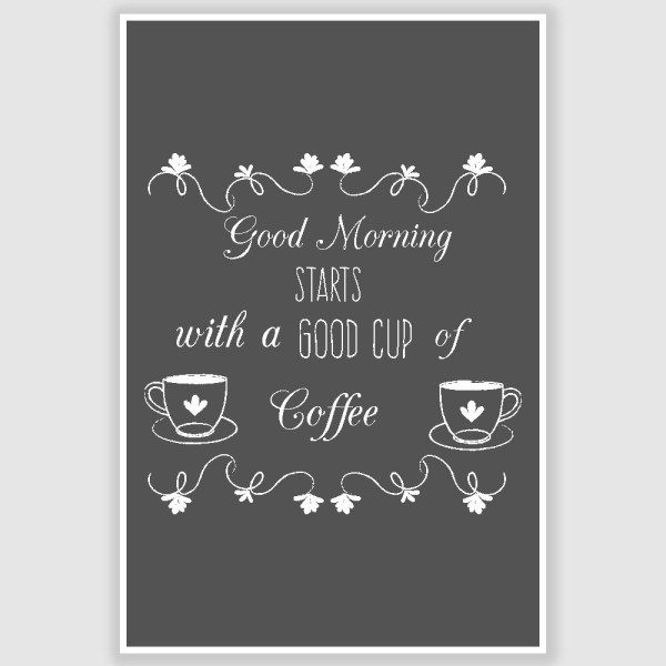 Good Morning Coffee Poster (12 x 18 inch)