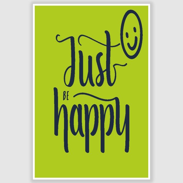 Just be Happy Poster (12 x 18 inch)