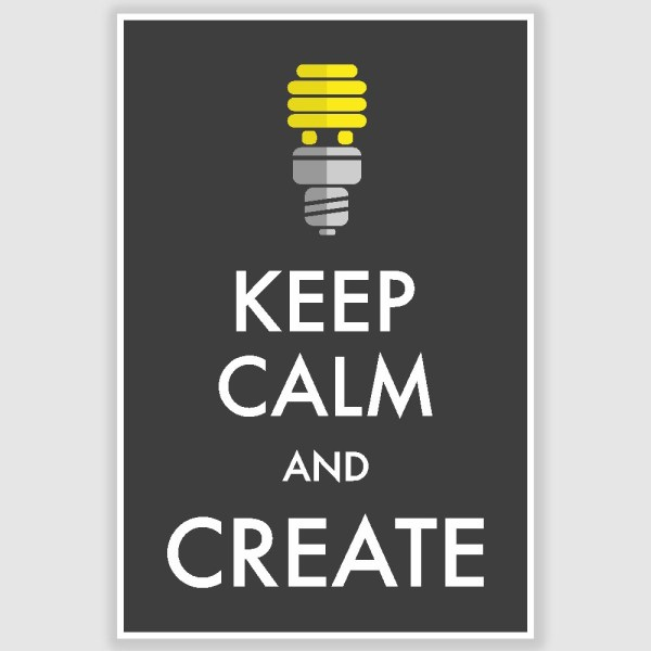 Keep Calm and Create Inspirational Poster (12 x 18 inch)