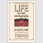 Life Is Like Photography Inspirational Poster (12 x 18 inch)
