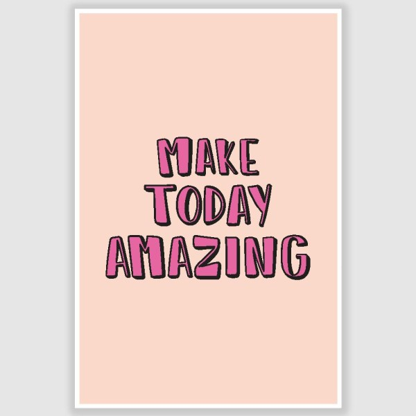 Make Today Amazing Inspirational Poster (12 x 18 inch)