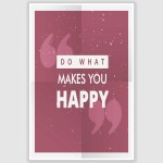 Do What Makes You Happy Inspirational Poster (12 x 18 inch)