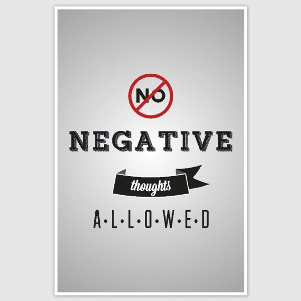 No Negative Thoughts Motivational Poster (12 x 18 inch)