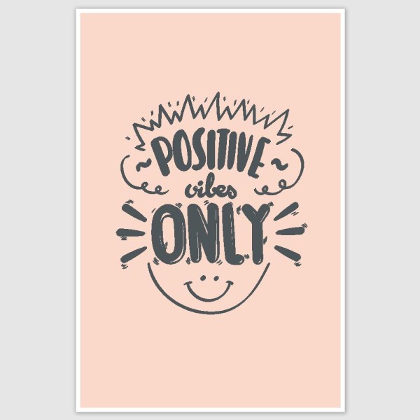 Positive Vibes Only Inspirational Poster (12 x 18 inch)