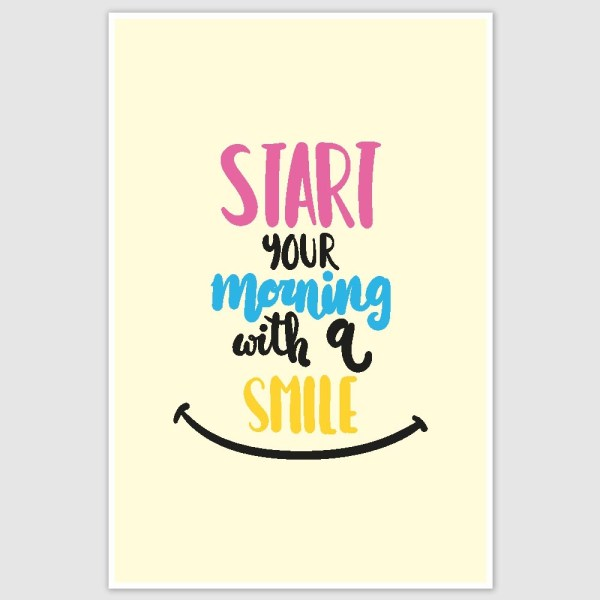 Start Mornings With A Smile Poster (12 x 18 inch)