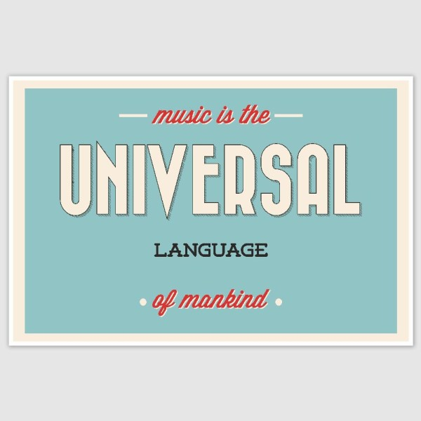 Music Is The Universal Language Poster (12 x 18 inch)