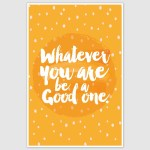 Be A Good One Inspirational Poster (12 x 18 inch)