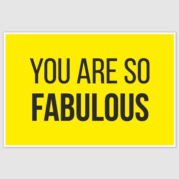 You Are So Fabulous Inspirational Poster (12 x 18 inch)