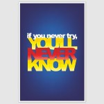 If You Never Try Inspirational Poster (12 x 18 inch)