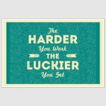 The Harder You Work Motivational Poster (12 x 18 inch)