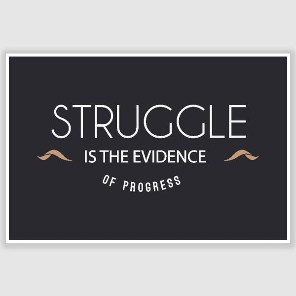 Struggle Inspirational Poster (12 x 18 inch)