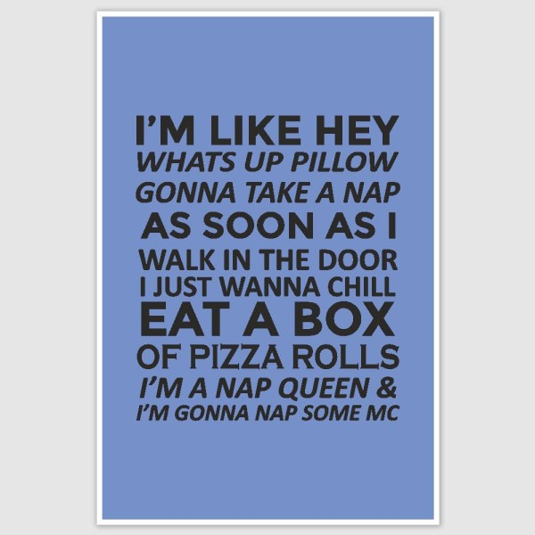 Nap Queen Funny Lines Poster (12 x 18 inch)