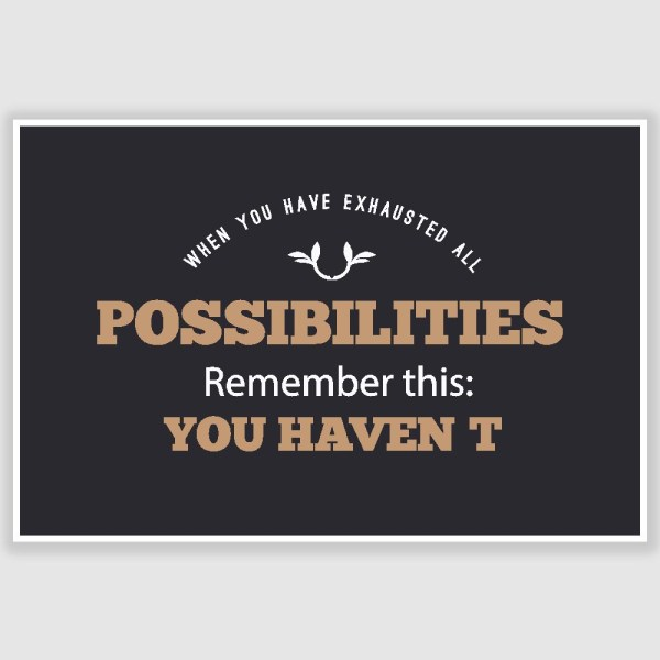 Possibilities Inspirational Poster (12 x 18 inch)