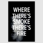 Where there is smoke Poster (12 x 18 inch)