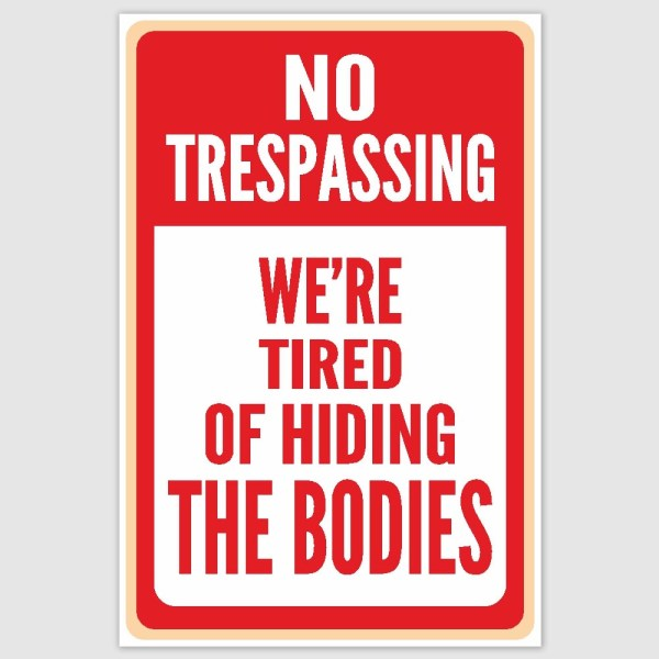 No Trespassing Funny Poster (12 x 18 inch)