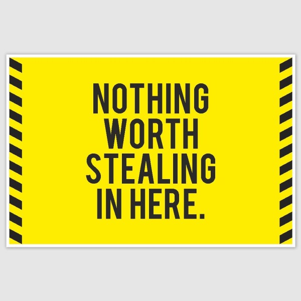 Nothing Worth Stealing Here Funny Poster (12 x 18 inch)