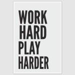 Work Hard Play Harder Motivation Poster (12 x 18 inch)