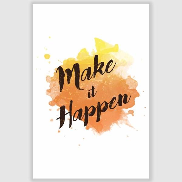 Make It Happen Inspirational Poster (12 x 18 inch)