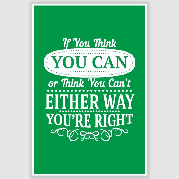 If You Think You Can Inspirational Poster (12 x 18 inch)