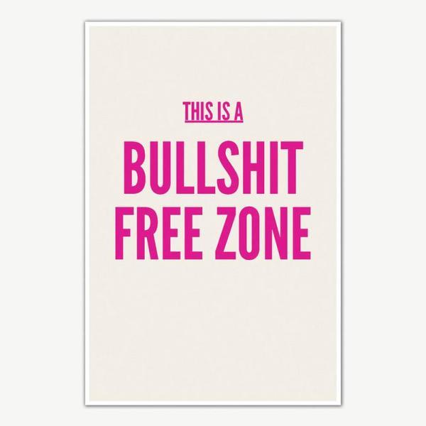Bullshit Free Zone Poster Art | Funny Posters For Room