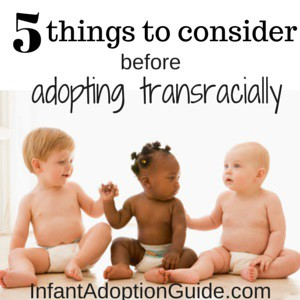 5 things to consider before adopting transracially