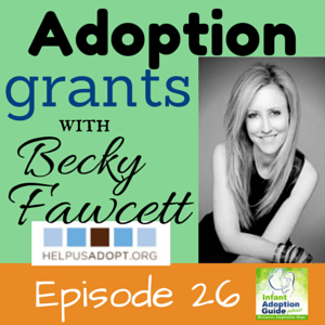 Adoption grants IAG 026 with Becky Fawcett