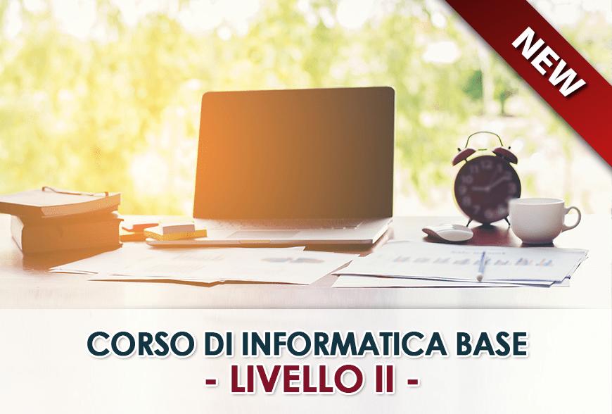 Corsi di Informatica Base – LIVELLO II